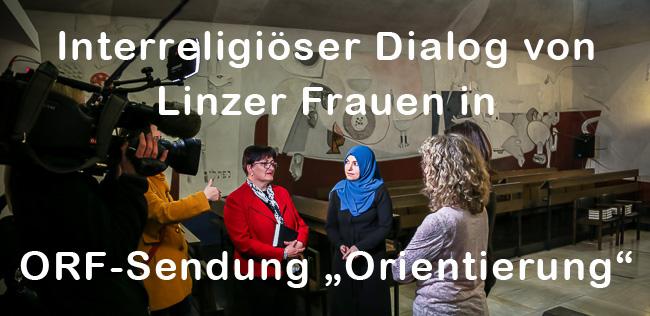 """Interreligiöser Dialog von Linzer Frauen in ORF-Sendung """"Orientierung"""""""